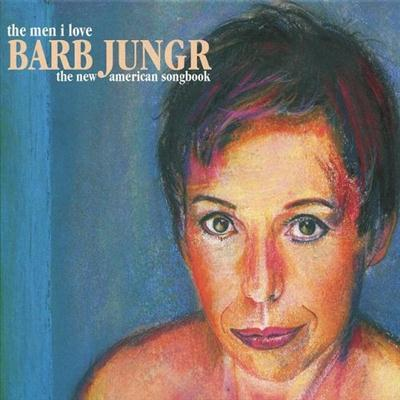 Barb Jungr - The Men I Love: The New American Songbook (2010) Lossless