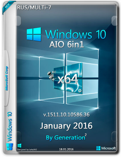 WINDOWS 10 X64 10586 AIO 6IN1 ESD JANUARY 2016 BY GENERATION2 (RUS/MULTI-7)