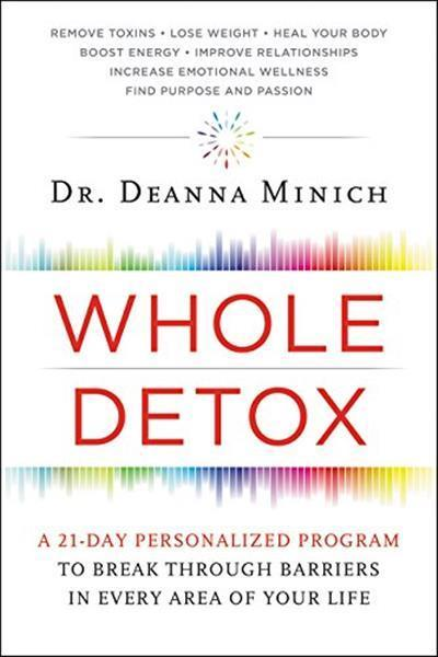 Whole Detox A 21-Day Personalized Program to Break Through Barriers in Every Area of Your Life