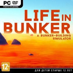 Life in Bunker (2016, PC)